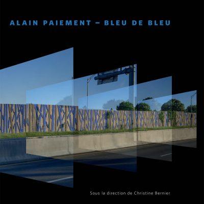 Alain Paiement : Bleu de bleu